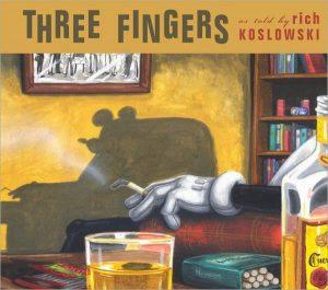 Three Fingers Rich Koslowski